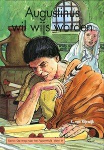 Augustinus wil wijs worden | C. van Rijswijk