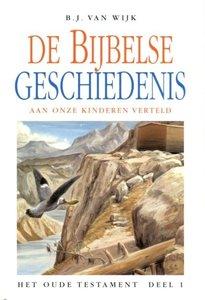 De Bijbelse geschiedenis aan onze kinderen verteld (1) | B.J. van Wijk