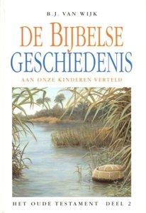 De Bijbelse geschiedenis aan onze kinderen verteld (2) | B.J. van Wijk