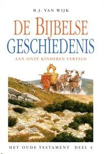 De Bijbelse geschiedenis aan onze kinderen verteld (4) | B.J. van Wijk