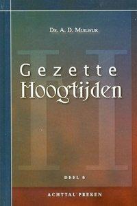 Gezette Hoogtijden (6) | ds. A.D. Muilwijk