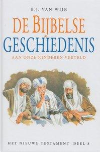 De Bijbelse Geschiedenis aan onze kinderen verteld (8) | B.J. van Wijk