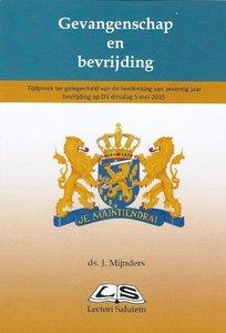 Gevangenschap en bevrijding - J. Mijnders