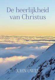 De heerlijkheid van Christus - John Owen
