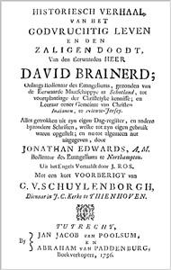 Historisch verhaal van het godvruchtig leven en den zaligen doodt van den Eerwaarden Heer David Brainerd