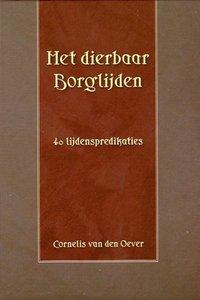 Het dierbaar Borglijden | Cornelis van den Oever