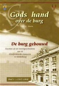 Middelburg: Gods hand over de burg