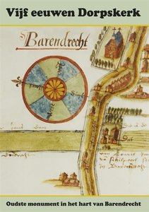 Barendrecht: Vijf eeuwen dorpskerk