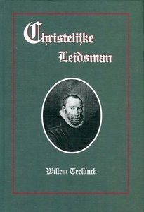 Christelijke Leidsman   Willem Teellinck