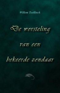 De worsteling van een bekeerde zondaar | Willem Teellinck