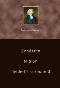 Zondaren te Sion liefderijk vermaand   Jonathan Edwards
