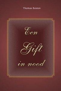 Een Gift in nood | Thomas Boston