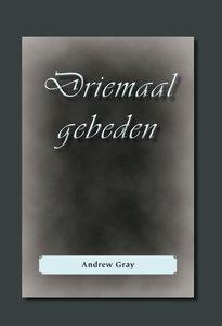 Driemaal gebeden | Adrew Gray