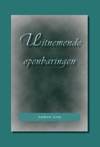 Uitnemende openbaringen | A. Gray
