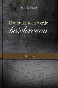 Dat zulks toch werde beschreven (2) ds. J. de Groot