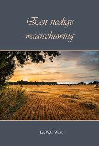 Een nodige waarschuwing | ds. W.C. Wust