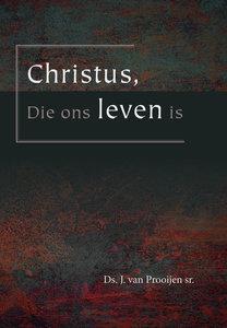 Christus, Die ons leven is
